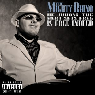 the-mighty-rhino-he-whom-the-beat-sets-free-is-free-indeed