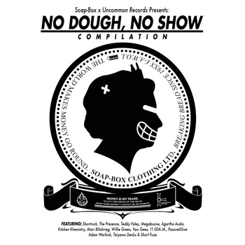 Soap-box & Uncommon Records - No Dough, No Show