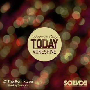 muneshine-there-is-only-today-the-remixtape