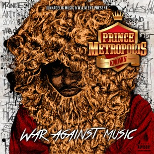 Prince Metropolis Known - War Against Music (Ft. Kool Keith & Mars)