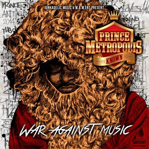 Prince Metropolis Known - War Against Music (Ft. Kool Keith & Mars)