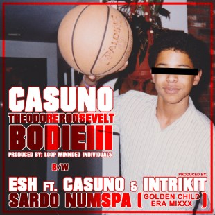 "Casuno / Esh - ""Theodore Roosevelt Bodie III / Sardo Numspa"" Prod. by Loop Minded Individuals"