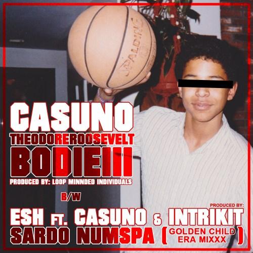 "Casuno / Esh - ""Theodore Roosevelt Bodie III / Sardo Numspa"" Prod. by Loop Minded Individuals"