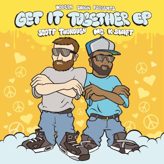 M.C. K~Swift & Scott Thorough - Get It Together EP
