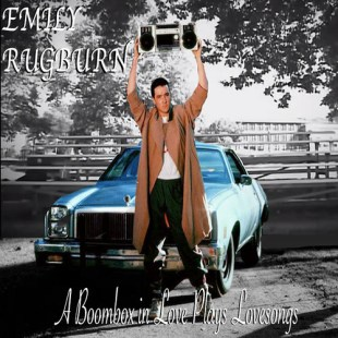 Emily Rugburn - A Boombox in Love Plays Lovesongs
