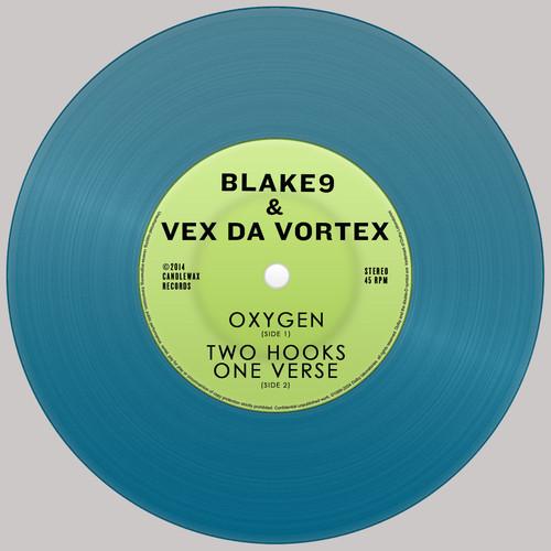 """BlakeNine & Vex Da Vortex - """"Oxygen"""" b/w """"Two Hooks One Verse"""""""