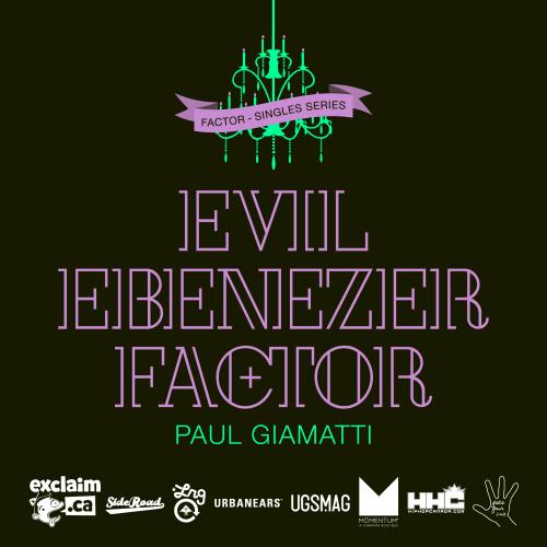 "Factor - ""Paul Giamatti"" feat. Evil Ebenezer"