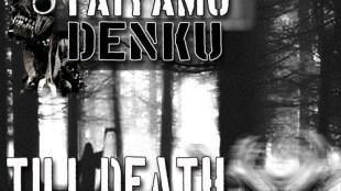 """Taiyamo Denku - """"Till Death"""" Feat. Keith Murray & Blaq Poet"""