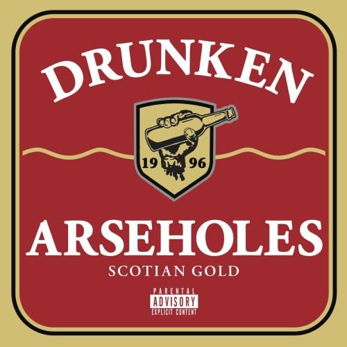 Drunken Arseholes - Scotian Gold