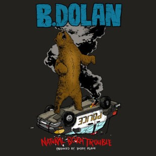 "B. Dolan - ""Natural Born Trouble"" prod. by Buddy Peace"