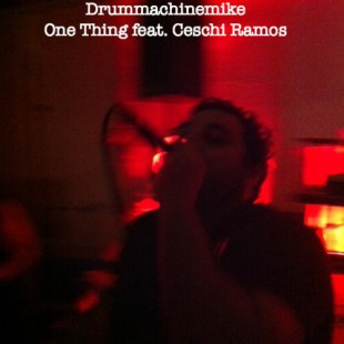 "Drummachinemike - ""One Thing"" feat. Ceschi"