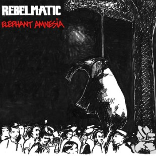 Rebelmatic - Elephant Amnesia