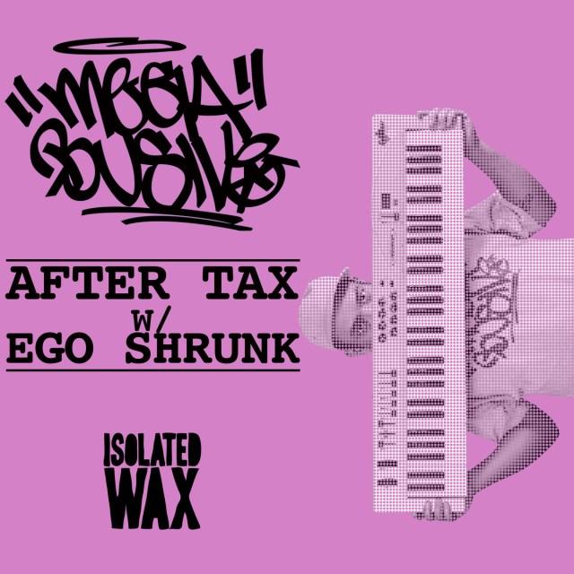 "Megabusive - ""After Tax / Ego Shrunk"""
