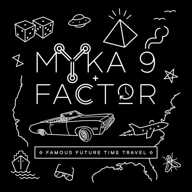 Myka 9 & Factor -  Famous Future Time Travel