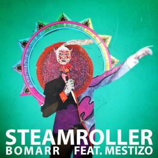 "Bomarr - ""Steamroller"" feat. Mestizo"
