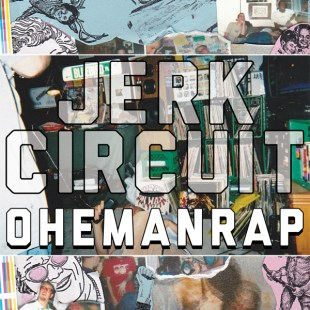 Jerk Circuit (Bleubird, Filkoe 176, Sign One and DJ Spytek) - Ohemanrap