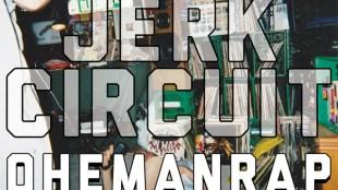 Jerk Circuit (Bleubird, Filkoe 176, Sign One and DJ Spytek) - Ohemanrap