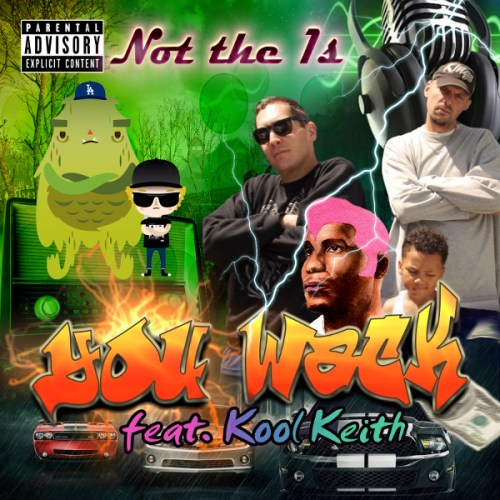 """Not the 1s - """"You Wack"""" feat. Kool Keith (prod. Waes One)"""