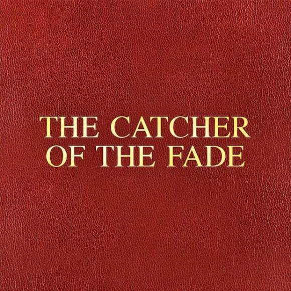 catcher-of-the-fade