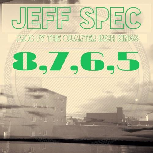 "Jeff Spec - ""8, 7, 6, 5"" prod. by The Quarter Inch Kings"