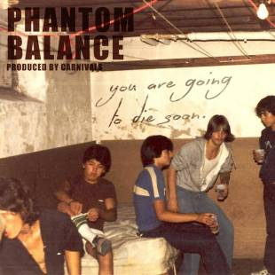 Phantom Balance - You Are Going To Die Soon