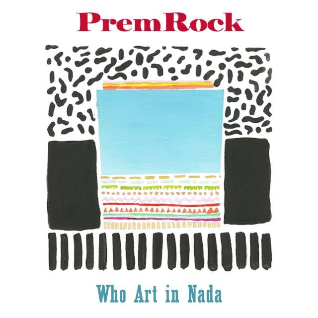PremRock - Who Art in Nada