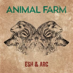 "Esh & Arc - ""Animal Farm"""