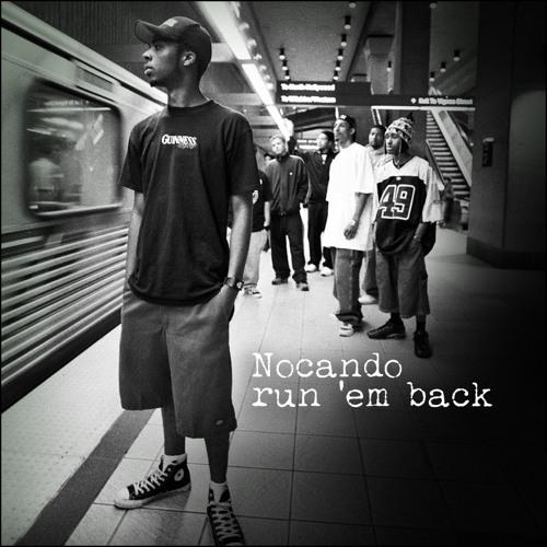 "Nocando - ""Run Em Back"" prod. Eraserfase w/ William Thedford IV"
