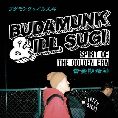 Budamunk & ill Sugi - Spirit Of The Golden Era