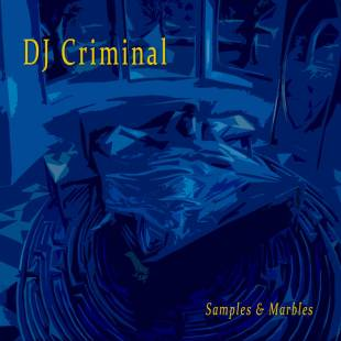 FREE LP: DJ Criminal - Samples & Marbles ft. Gift of Gab, Kool Keith, Blueprint, Illogic + more