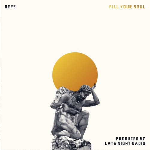 "Def3 - ""Fill Your Soul"" prod. by Late Night Radio"