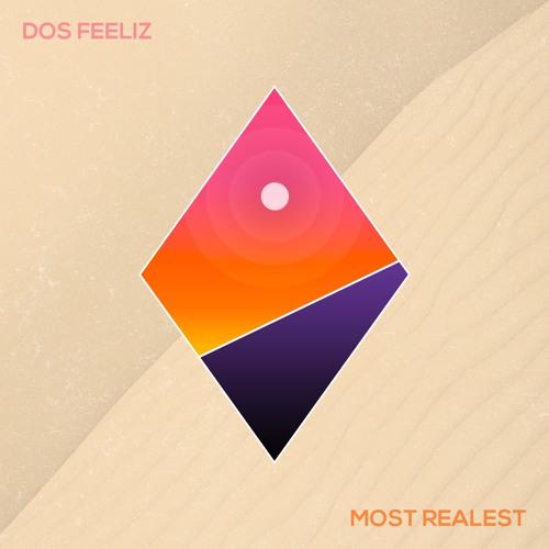 Dos Feeliz - Most Realest EP