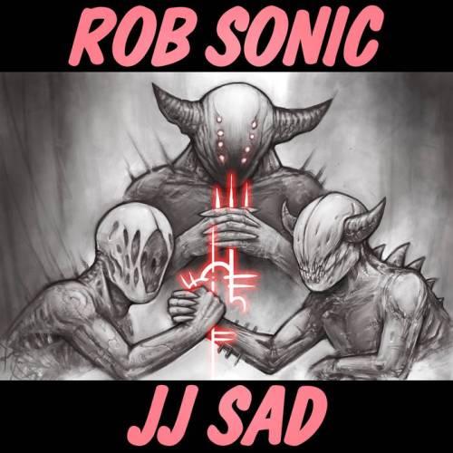 "Rob Sonic - ""JJ Sad"""