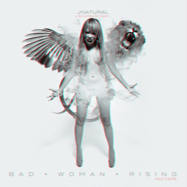 JNatural x Scumbag Tony - Bad Woman Rising Mixtape