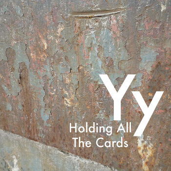 Yy - Holdin' All The Cards