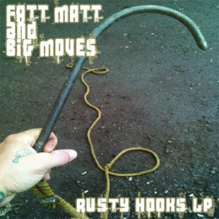 fatt-matt-big-moves-rusty-hooks-lp