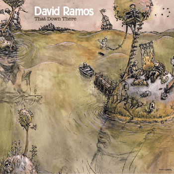 David Ramos - That Down There