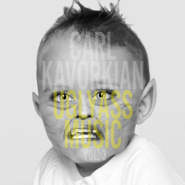 Carl Kavorkian - Uglyass Music Vol. 3