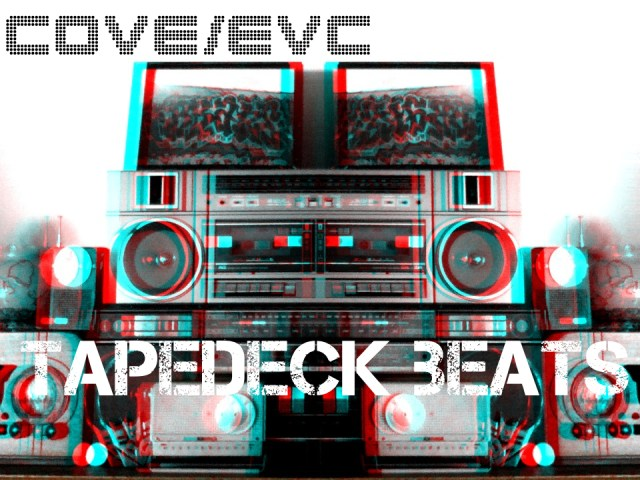 Cove/EVC – Tapedeck Beats