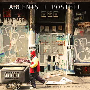 AbCents + Postell - The Mess You Made