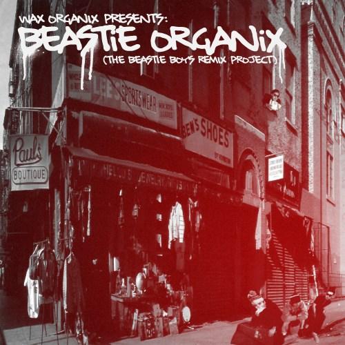 Wax Organix - Beastie Organix (The Beastie Boys Remix Project)