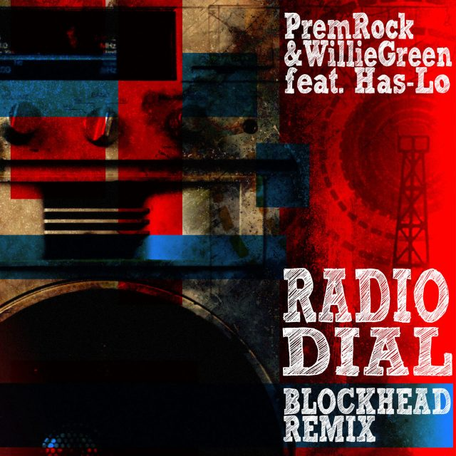 "PremRock & Willie Green""Radio Dial"" (Blockhead Remix)"