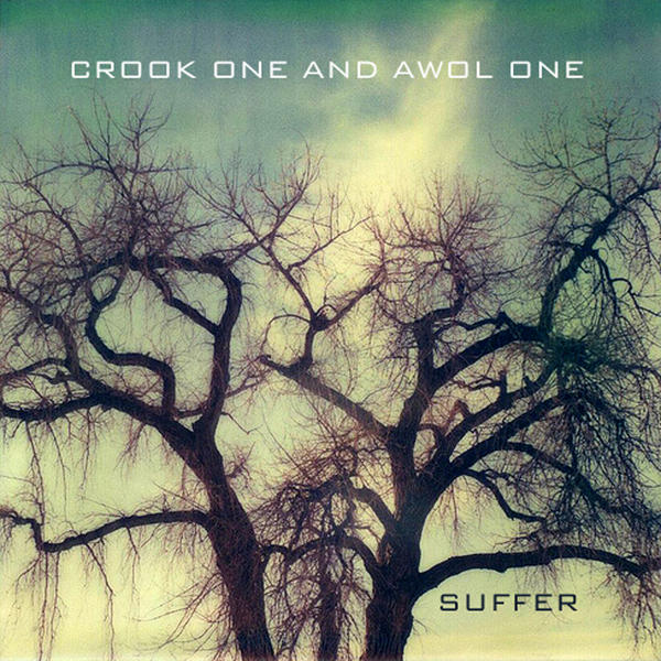 """Crook One and Awol One - """"Suffer"""""""