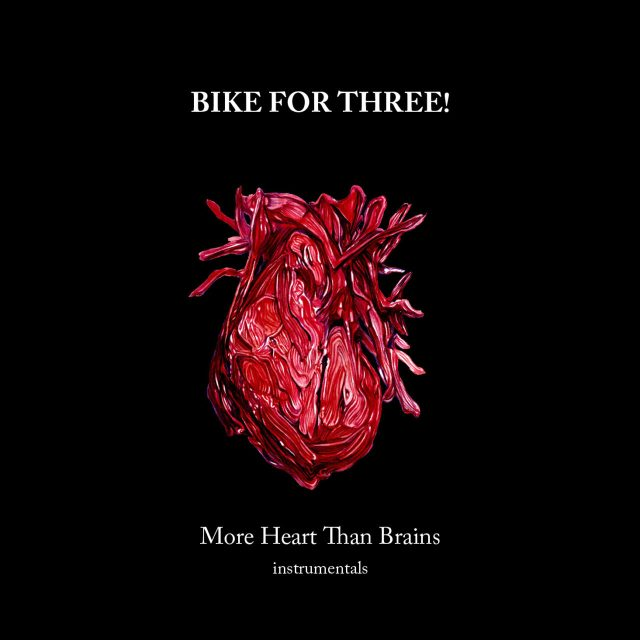 Greetings From Tuskan: Bike For Three! - More Heart Than Brains Instrumentals