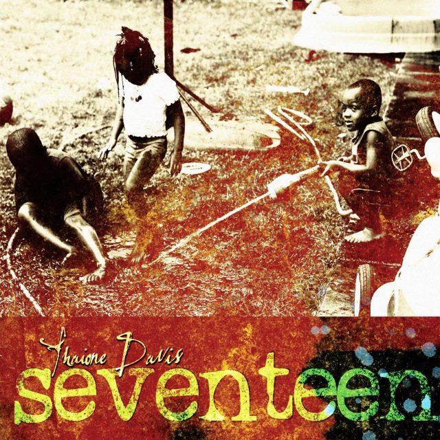 Thaione Davis - Seventeen