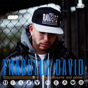 "Thaddeus David ft. Onry Ozzborn and Parker - ""By Any Means"""