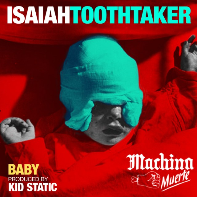 "Isaiah Toothtaker - ""Baby"""