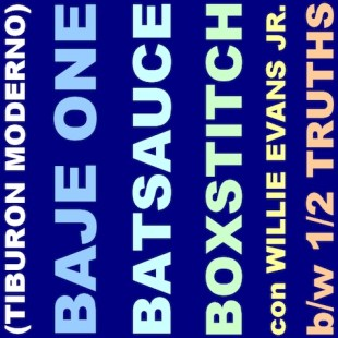 "Baje One (of Junk Science) & Batsauce - ""Boxstitch"" (feat. Willie Evans Jr.) b/w ""Half Truths"""