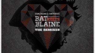 qwazaar-batsauce-bat-meets-blaine-remixes