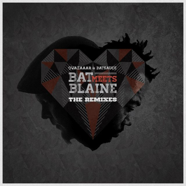 Qwazaar & Batsauce - Bat Meets Blaine Remixes